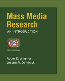 Mass Media Research: An Introduction Roger D. Wimmer and Joseph R. Dominick